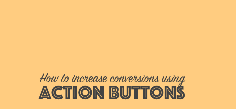 Increase Conversion with Action Buttons