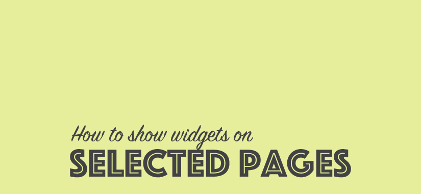 How to Show Widgets on Selected Pages