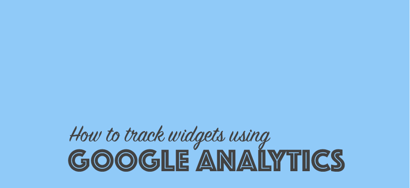How to Track Widgets with Google Analytics