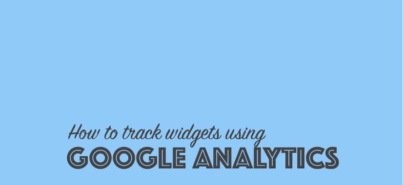 How to Track Widgets with Google Analytics